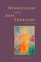 Mindfulness and the Art Therapies